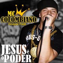 Mc Colombiano Gospel Funk - Jesus é o Poder - 2011