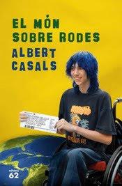 Albert Casals. El món sobre rodes