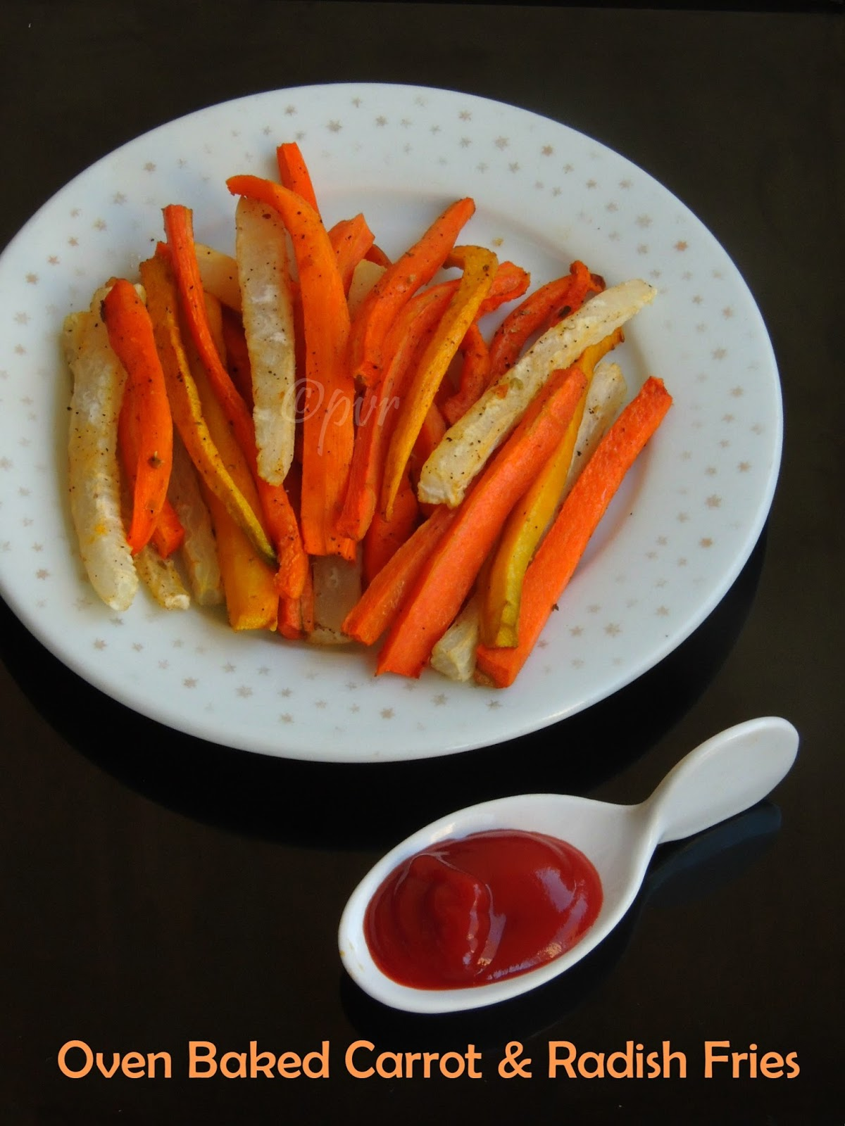 Priya's Versatile Recipes: Oven Baked Carrot and Radish Fries