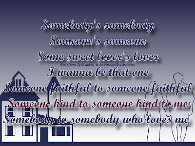 Somebody's Somebody - Christina Aguilera Song Lyric Quote in Text Image