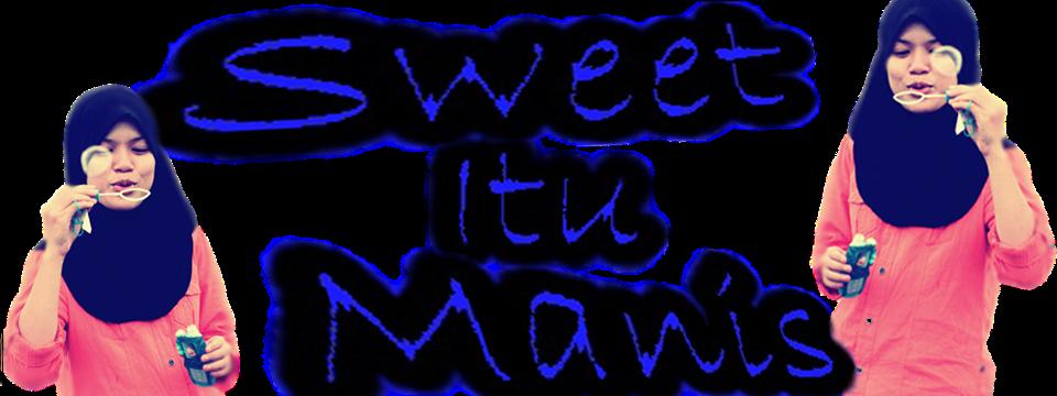 Sweet itu Manis ;)