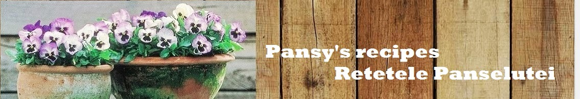 Pansy 's recipes - retetele Panselutei