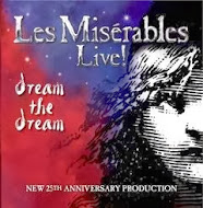 CONTEST!  Win a Les Misérables Live! Dream The Dream CD