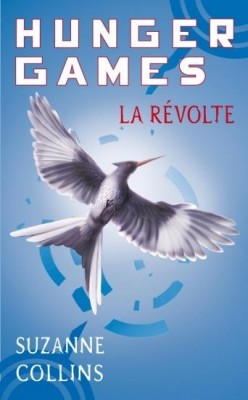http://2.bp.blogspot.com/-73QiVw8Bg7E/TdPV85tCRvI/AAAAAAAAAHk/v-8ArnSEDR4/s1600/book_cover_hunger_games%252C_tome_3___la_revolte_132534_250_400.jpg