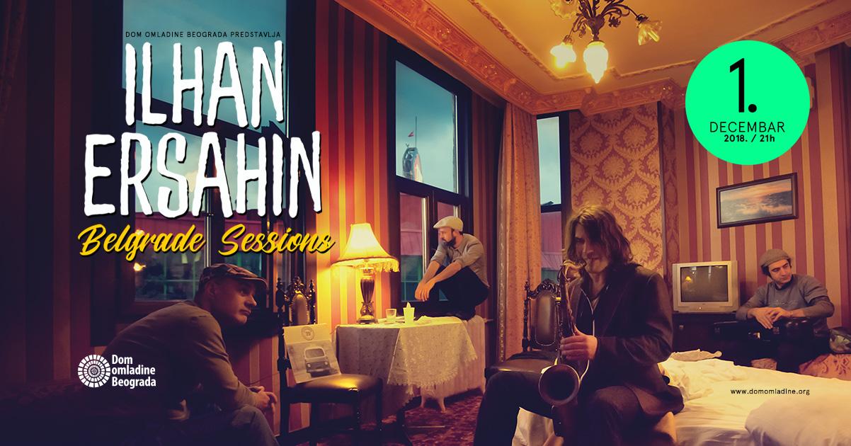 "Koncert: ILHAN ERSAHIN ""BELGRADE SESSIONS"""