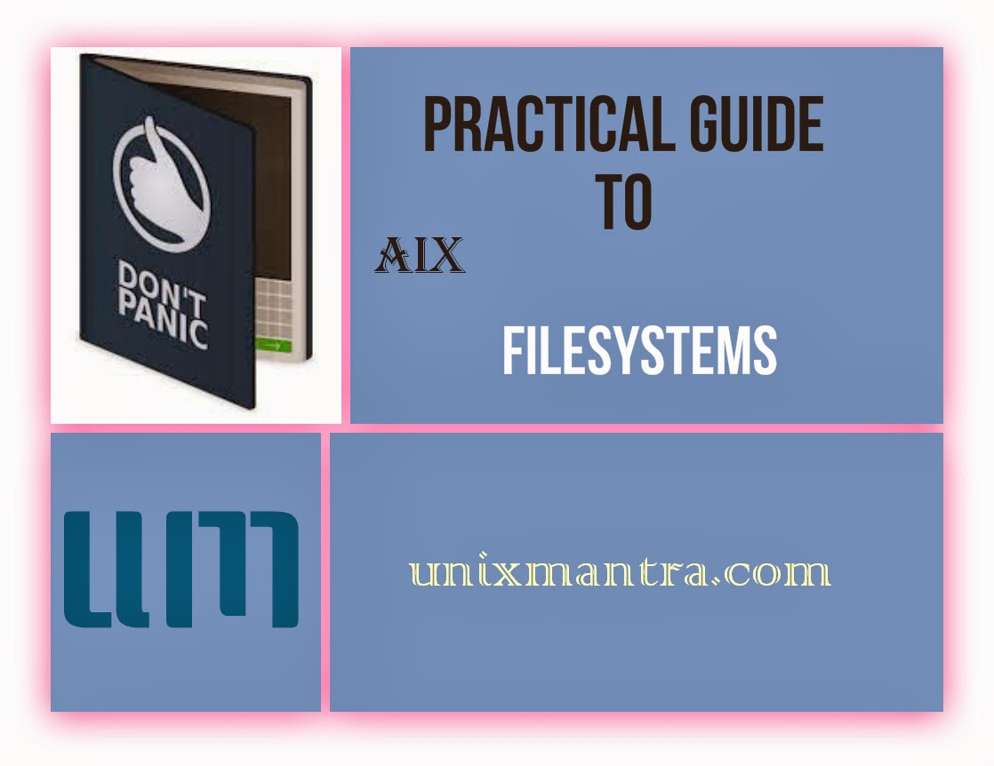 Practical Guide to AIX Filesystems