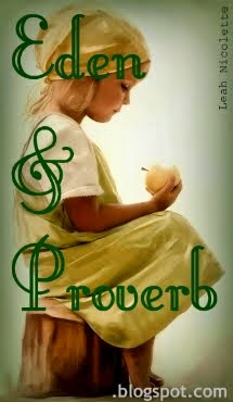My Other Blog: Eden & Proverb