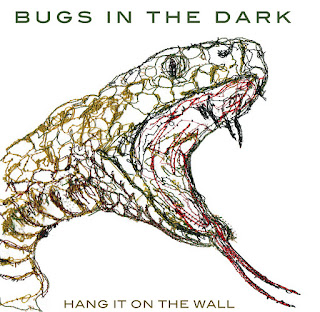 Bugs in the Dark - 'Hang It On The Wall' CD EP Review