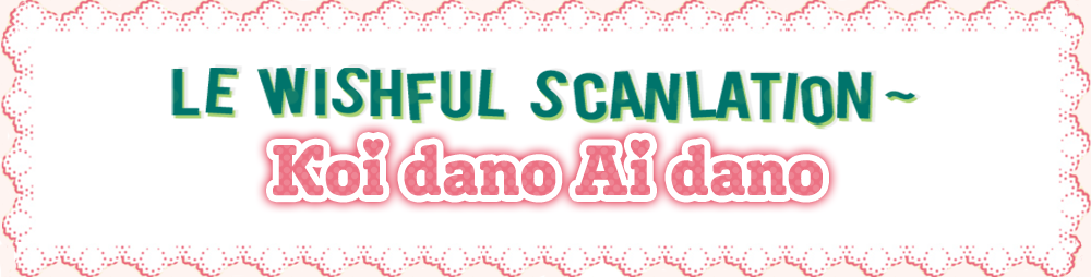 Koi Dano Ai Dano: Le Wishful Scanlation