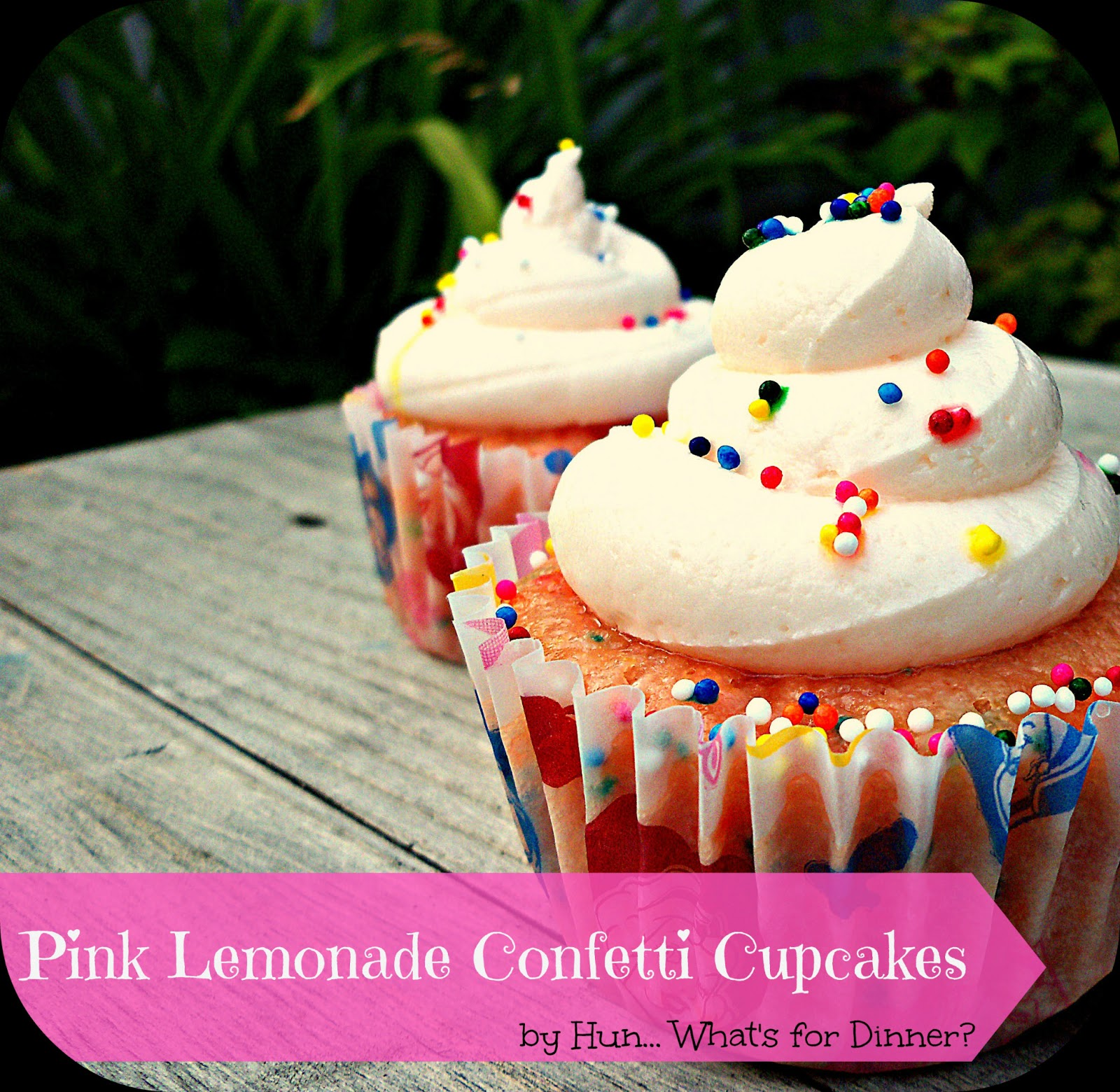 Hun... What's for Dinner?: Pink Lemonade Confetti Cupcakes