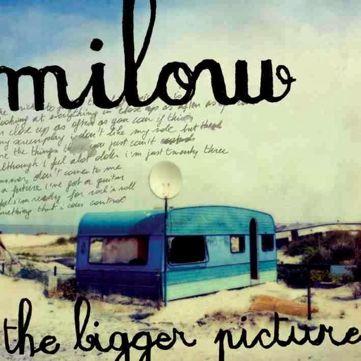 milow the bigger picture