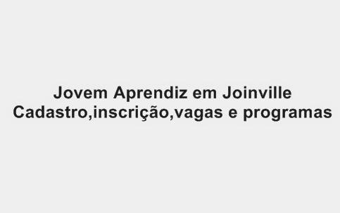 vagas,empregos e trabalhos de jovem aprendiz em Joinville