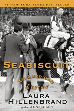 http://www.amazon.com/Seabiscuit-American-Legend-Laura-Hillenbrand/dp/0375502912/ref=tmm_hrd_swatch_0?_encoding=UTF8&sr=1-1&qid=1394832721