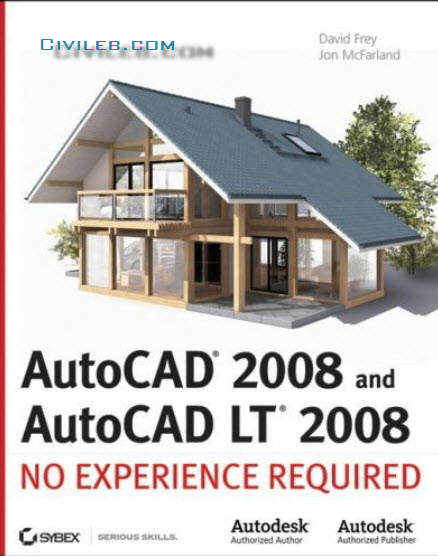 Sybex AutoCAD 2008 and AutoCAD LT 2008 No Experience Required May 2007 eBook