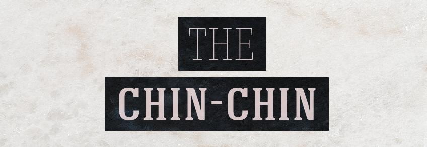 The Chin-Chin