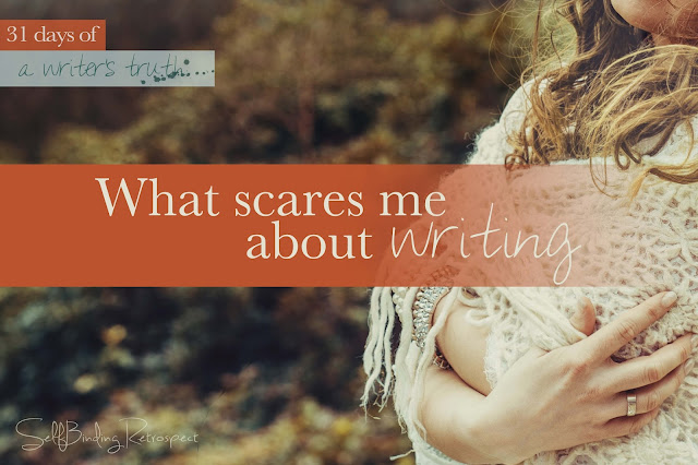 what scares me about writing? #write31days