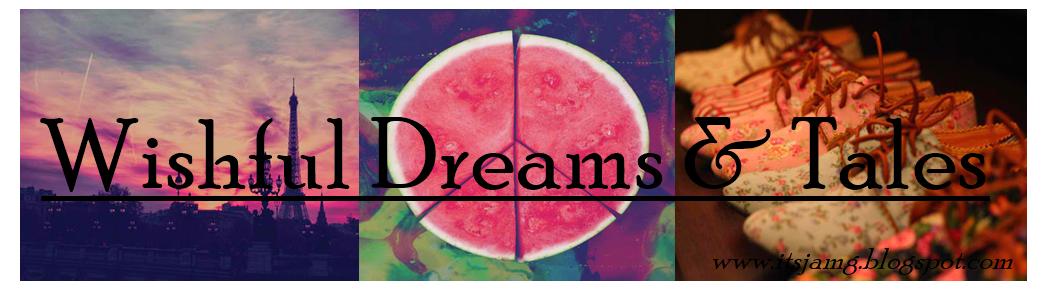 Wishful Dreams & Tales