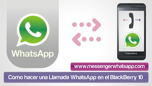 Como hacer una Llamada WhatsApp en el BlackBerry 10