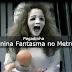 Pegadinha da Menina Fantasma no Metrô bate novo record