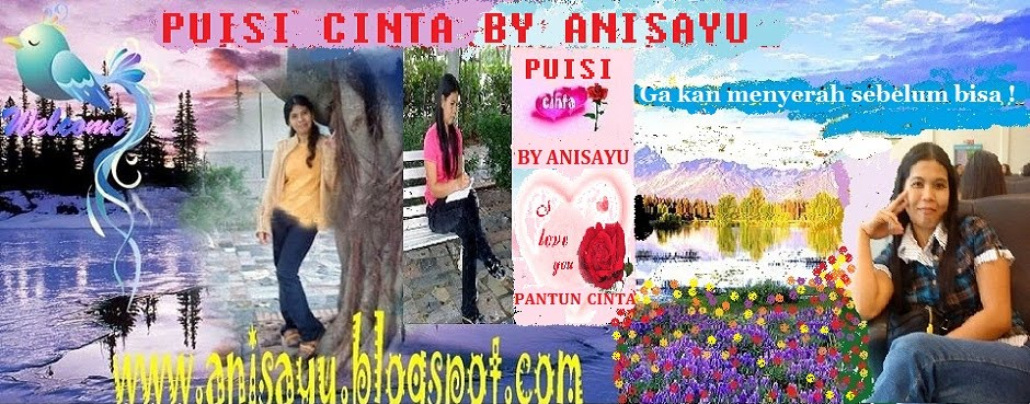 PUISI CINTA BY ANISAYU