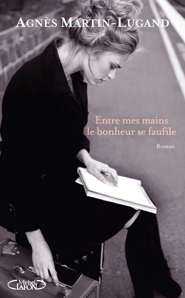Entre mes mains le bonheur se faufile - Agnès Martin-Lugand