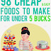 98 Cheap and Easy Foods to Make For Under 5 Bucks