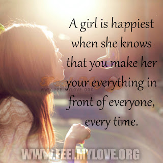 A girl is happiest when she knows that you make her