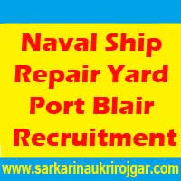 Naval Ship Repair Yard Port Blair Recruitment