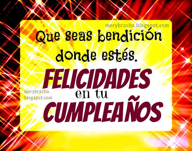 Te felicito en tu Cumpleaños feliz, felicitaciones, buenos deseos de cumple, imágenes cristianas par amiga, amigo que cumple años, celebración de tu día de cumpleaños, postales cristianas con mensajes cristianos.