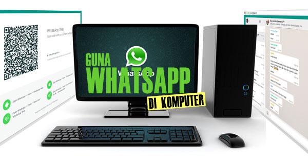 Guna Whatsapp di Komputer