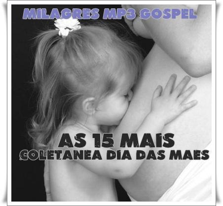 Coletânea Dias das Mães - As 15 Mais Vol.04