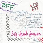 Big Fresh: B.F.F. (Big Fresh Forever)
