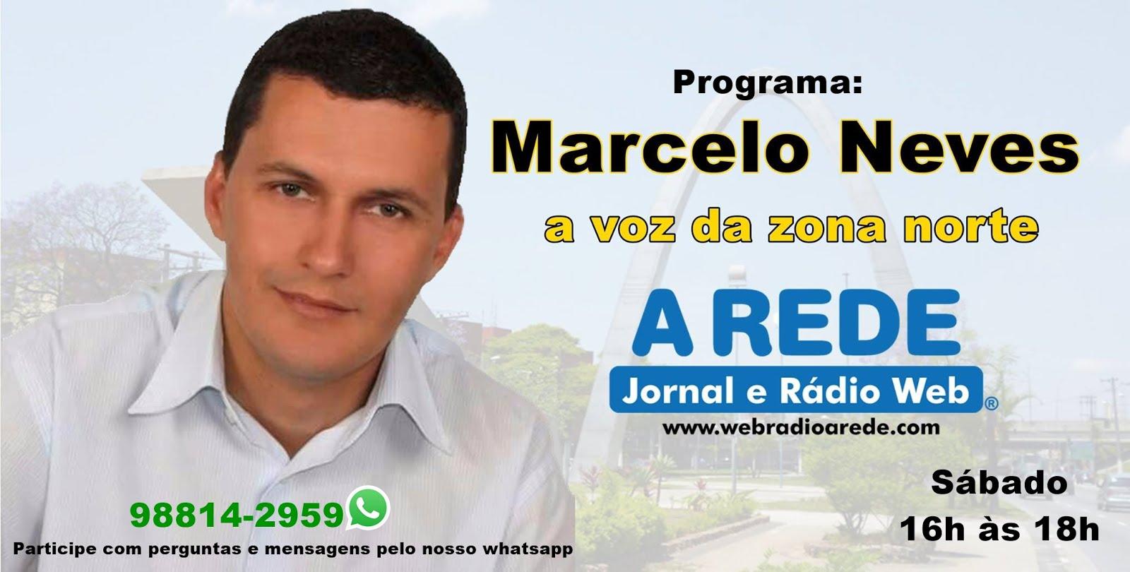 Clique na imagem para acessar o Programa MARCELO NEVES - A VOZ DA ZONA NORTE