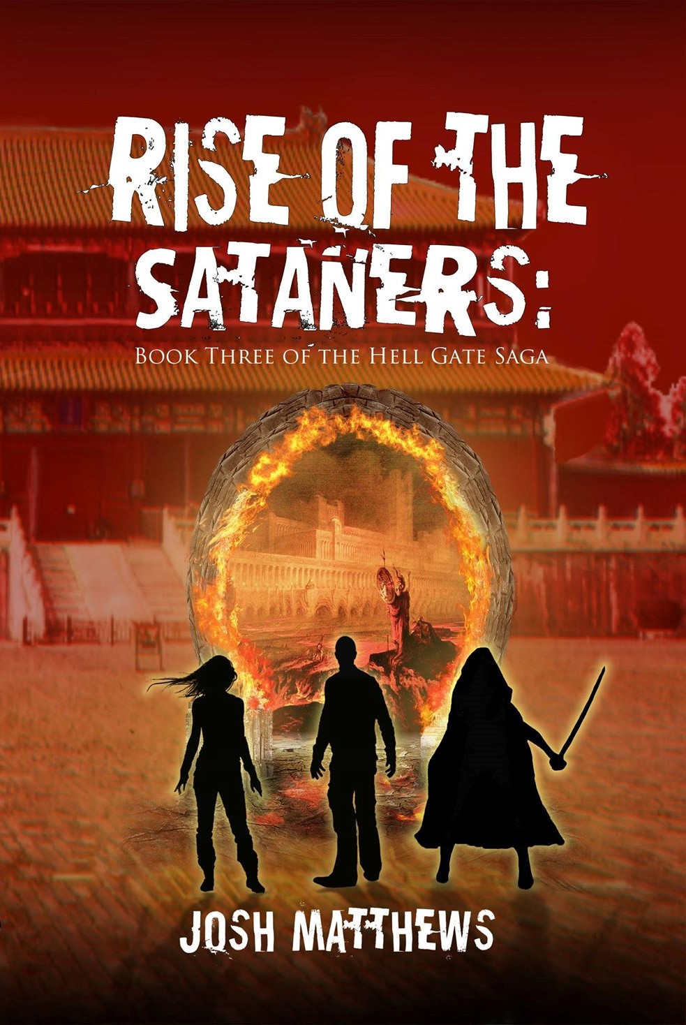 Rise of the Sataners: Book Three of the Hell Gate Saga