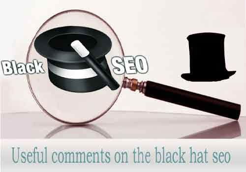 Useful comments on the black hat seo