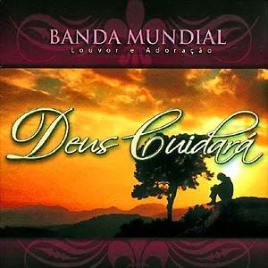 Banda Mundial - Deus Cuidará - 2011