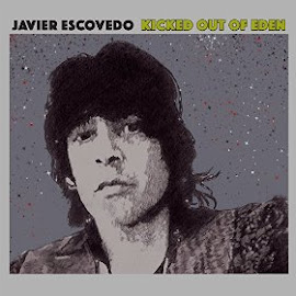 Javier Escovedo – Kicked out of Eden (2016)