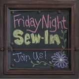 Friday Night Sew-In