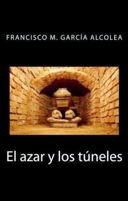 El azar y los túneles