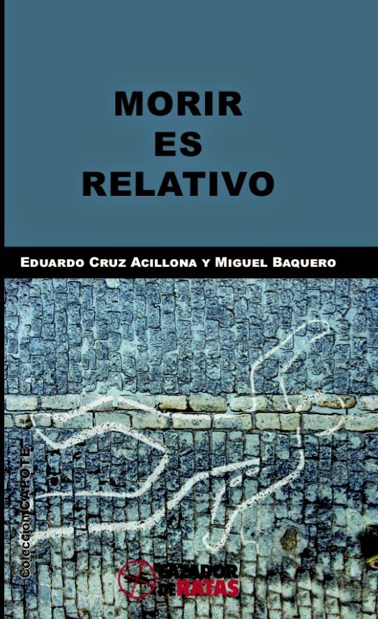 MORIR ES RELATIVO (novela)