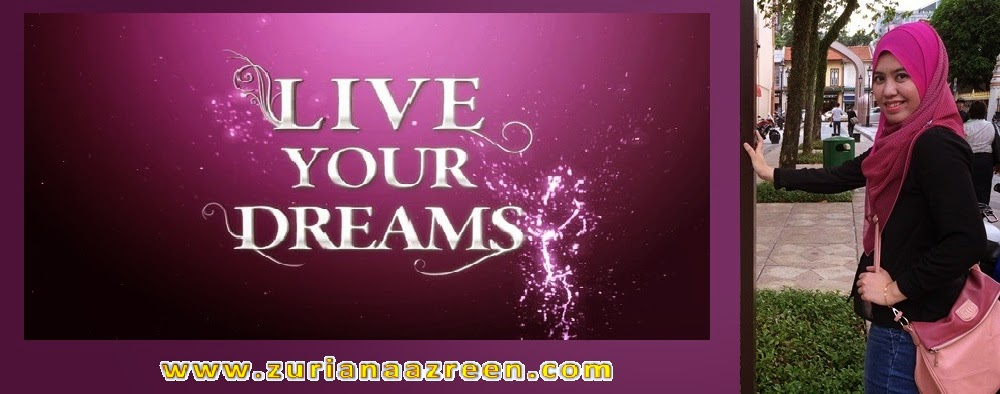 Live Your Dreams by Zuriana Azreen