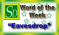Word of the week - Eavesdrop