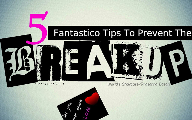 How To Prevent The Breakup - 5 Fantastico Tips