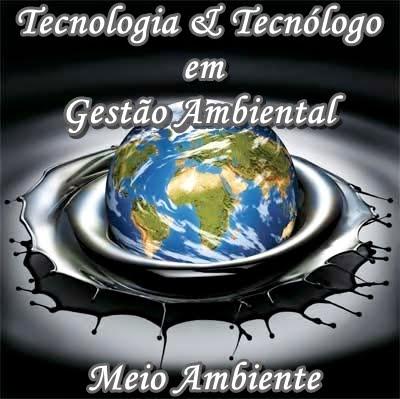 Tecnologia & Tecnolólogo em Gestão Ambiental