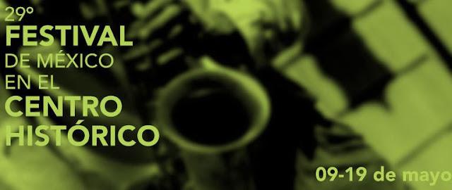 XXIX Festival de México en el Centro Histórico FMX 2013