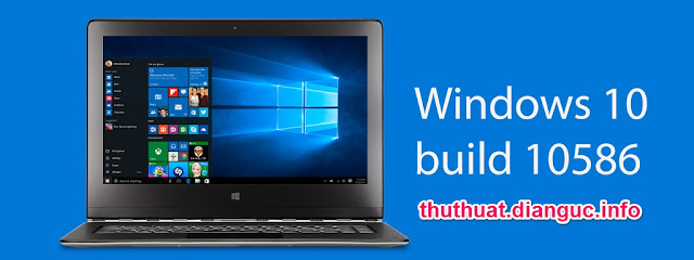 Download Windows 10 PC Preview build 10586 – fix nhiều lỗi