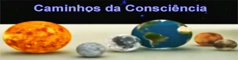 Caminhos da Consciência