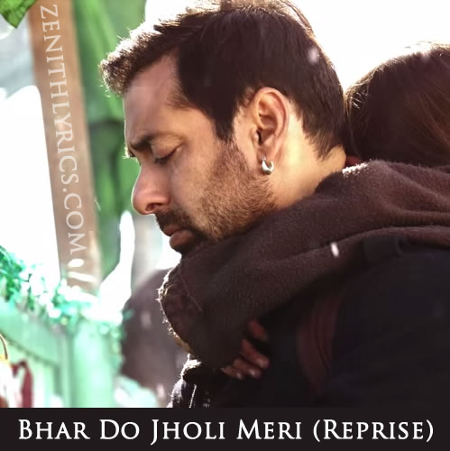 Bhar Do Jholi Meri Reprise (Traditional) Lyrics - Bajrangi Bhaijaan