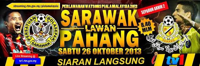 Live Streaming Sarawak vs Pahang 26 Oktober 2013