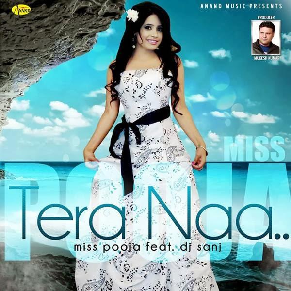 Tera Naa,DJ Sanj,Miss Pooja